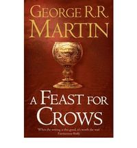 A Feast for Crows: Bk. 4 Song of Ice and Fire (h�ftad)