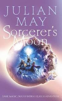 Sorcerer S Moon Julian May H 228 Ftad 9780007123261 Bokus border=