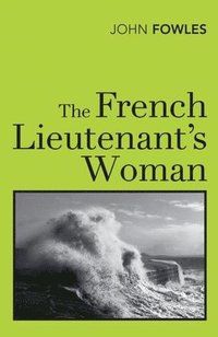The French Lieutenant's Woman (häftad)