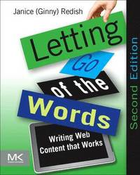 Letting Go of the Words: Writing Web Content that Works (häftad)