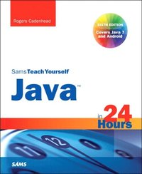 Sams Teach Yourself Java in 24 Hours (Covering Java 7 and Android) (e-bok)