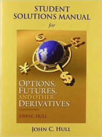 Student Solutions Manual for Options, Futures, and Other Derivatives (h�ftad)