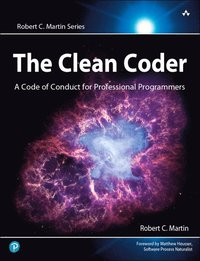 The Clean Coder: A Code Of Conduct For Professional Programmers (h�ftad)