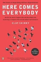 Here Comes Everybody: The Power of Organizing Without Organizations (häftad)