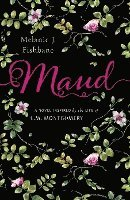 Maud: A Novel Inspired by the Life of L.M. Montgomery (inbunden)