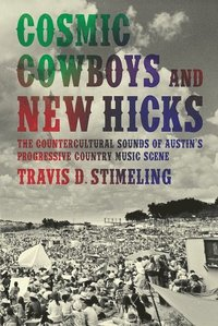 Cosmic Cowboys And New Hicks Travis D Stimeling H 228 Ftad