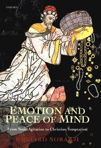 Emotion And Peace Of Mind Richard Sorabji Bok