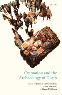 Cremation and the Archaeology of Death (inbunden)
