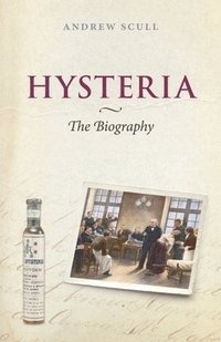 Hysteria: The Biography (inbunden)