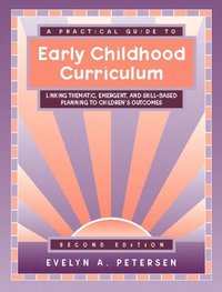 A Practical Guide to Early Childhood Curriculum (häftad)