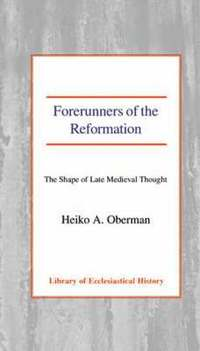 The Dawn of the Reformation: Essays in Late Medieval and Early Reformation Thought.