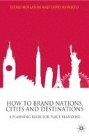 How to Brand Nations, Cities and Destinations (inbunden)