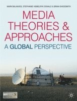 Media Theories and Approaches (häftad)