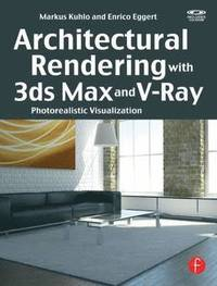 Architectural Rendering with 3ds Max and V-Ray Book/CD Package