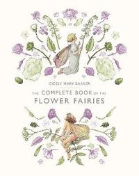 The Complete Book Of The Flower Fairies, (inbunden)