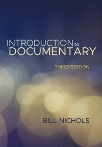 Introduction to Documentary, Third Edition (häftad)