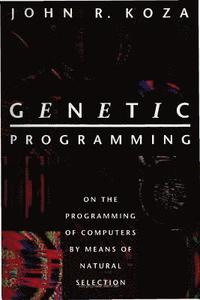 Genetic Programming: v. 1 On the Programming of Computers by Means of Natural Selection (inbunden)