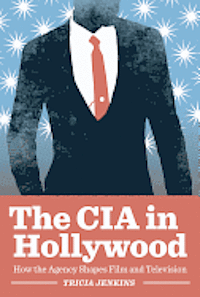 The CIA in Hollywood (inbunden)