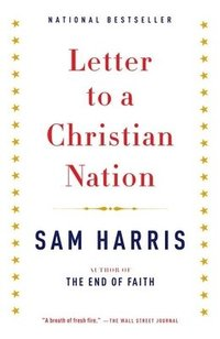 sam harris, letter to a christian nation, religion, religionskritik