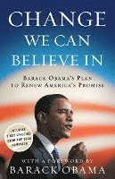 Change We Can Believe in: Barack Obama's Plan to Renew America's Promise (häftad)