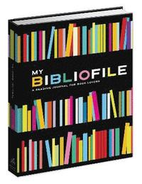 My Bibliofile: A Reading Journal for Book Lovers (inbunden)