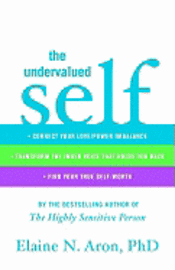 The Undervalued Self: Restore Your Love/Power Balance, Transform the Inner Voice That Holds You Back, and Find Your True Self-Worth (inbunden)