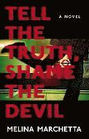 Tell the Truth, Shame the Devil (inbunden)