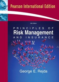 principle of risk management and insurance Table of contents for principles of risk management and insurance / george e rejda, available from the library of congress.