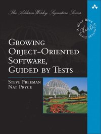 Growing Object-Oriented Software, Guided by Tests (häftad)