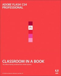 Adobe Flash CS4 Professional Classroom in a Book, Book/CD Package