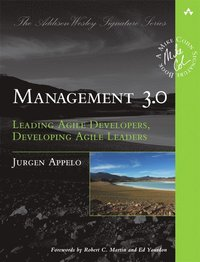 Management 3.0: Leading Agile Developers, Developing Agile Leaders (h�ftad)