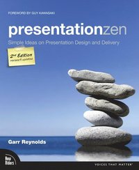 Presentation Zen: Simple Ideas on Presentation Design and Delivery (h�ftad)