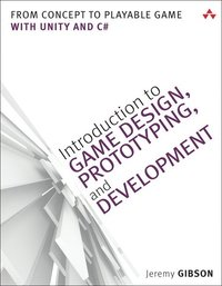 Introduction to Game Design, Prototyping, and Development (häftad)