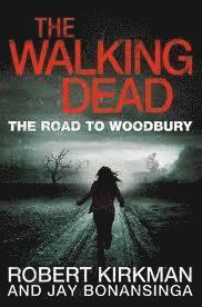 The Walking Dead: The Road to Woodbury (h�ftad)