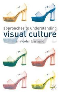 Approaches to Understanding Visual Culture (inbunden)
