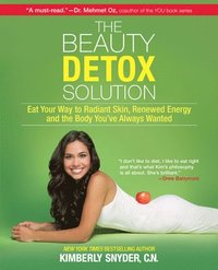 The Beauty Detox Solution: Eat Your Way to Radiant Skin, Renewed Energy and the Body You've Always Wanted (häftad)