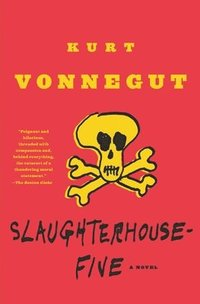 Slaughterhouse-Five: Or the Children's Crusade, a Duty-Dance with Death (h�ftad)