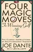 The Four Magic Moves to Winning Golf (h�ftad)