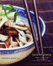 Land of Plenty: A Treasury of Authentic Sichuan Cooking (inbunden)