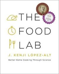 The Food Lab Better Home Cooking Through Science (inbunden)