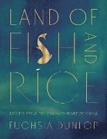 Land Of Fish And Rice - Recipes From The Culinary Heart Of China (inbunden)