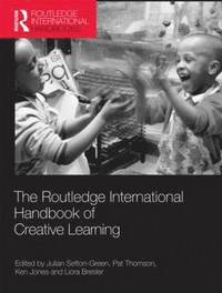 The Routledge International Handbook of Creative Learning (inbunden)