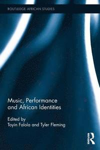 Music, Performance and African Identities (häftad)