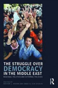The Struggle over Democracy in the Middle East (häftad)