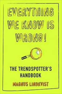 Everything We Know Is Wrong (h�ftad)