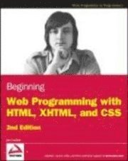 Beginning Web Programming with HTML, XHTML, and CSS 2nd Edition (häftad)
