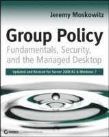 Group Policy: Fundamentals, Security, and the Managed Desktop (h�ftad)