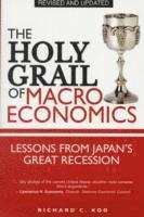 The Holy Grail of Macroeconomics  (Revised Edition) - Lessons From Japan's Great Recession (häftad)