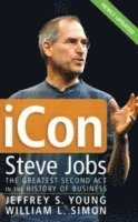 iCon: Steve Jobs - The Greatest Second Act In The History Of Business