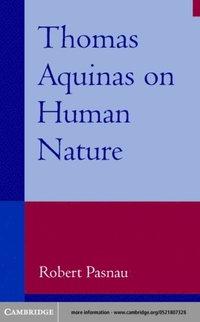 Aquinas Human Nature Pasnau